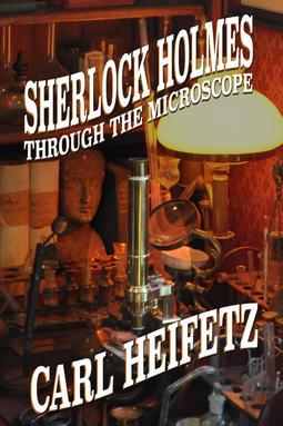 Heifetz, Carl - Sherlock Holmes through the Microscope, ebook