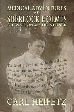 Heifetz, Carl - Medical Adventures of Sherlock Holmes, Dr. Watson, and Dr. Verner, ebook