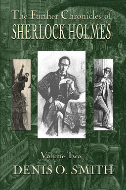 Smith, Denis O. - The Further Chronicles of Sherlock Holmes - Volume 2, ebook