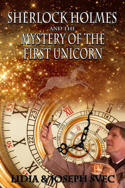 Svec, Lidia - Sherlock Holmes and the Mystery of the First Unicorn, ebook