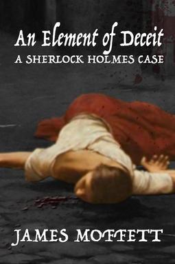 Moffett, James - An Element of Deceit: A Sherlock Holmes Case, ebook