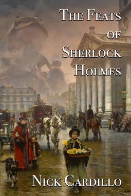 Cardillo, Nick - The Feats of Sherlock Holmes, ebook