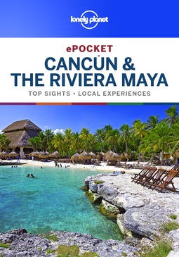 Planet, Lonely - Lonely Planet Pocket Cancun & the Riviera Maya, ebook