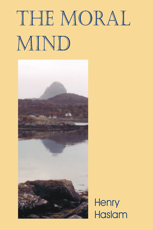 Haslam, Henry - The Moral Mind, ebook
