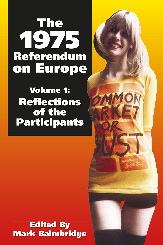 Baimbridge, Mark - The 1975 Referendum on Europe - Volume 1, e-kirja
