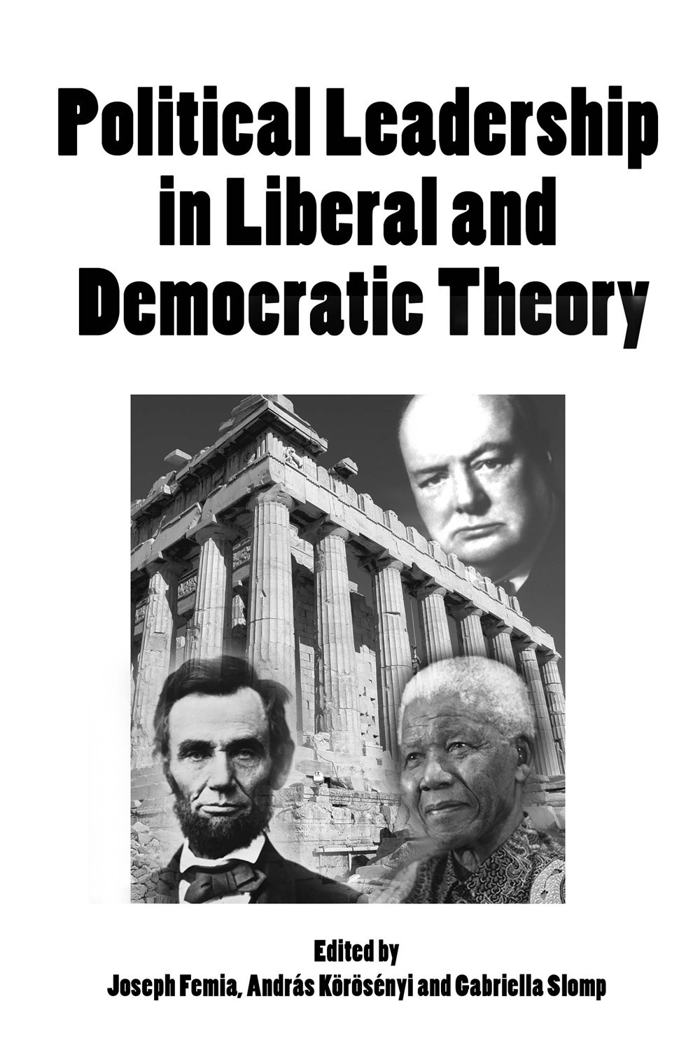 Femia, Joseph - Political Leadership in Liberal and Democratic Theory, ebook