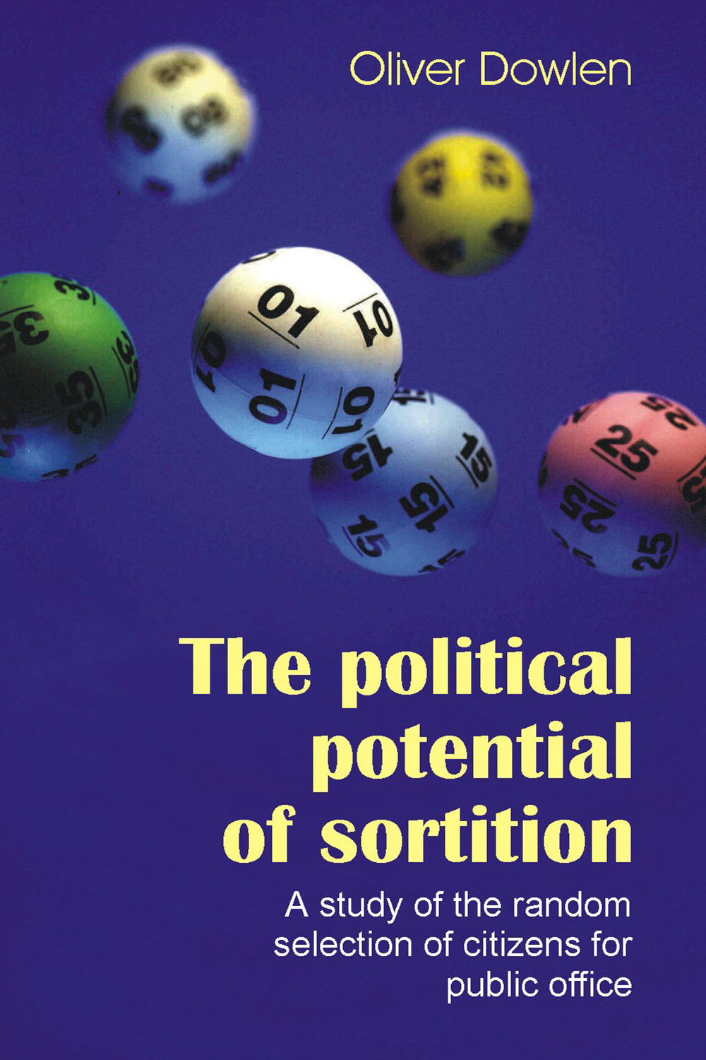 Dowlen, Oliver - The Political Potential of Sortition, ebook