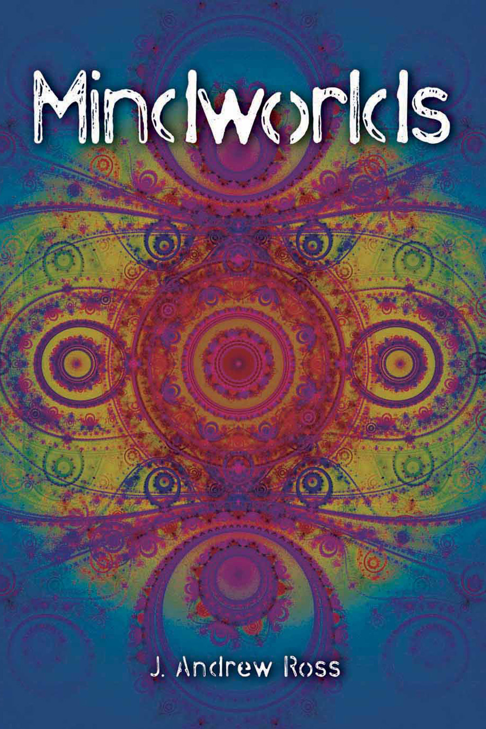 Ross, J. Andrew - Mindworlds, ebook