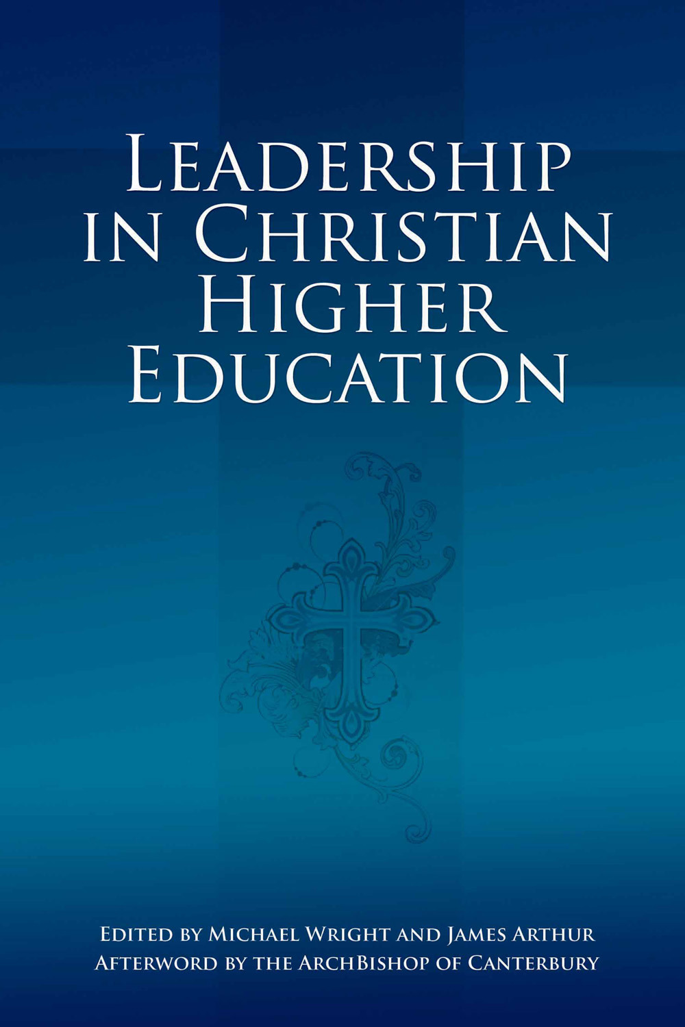 Wright, Michael - Leadership in Christian Higher Education, ebook
