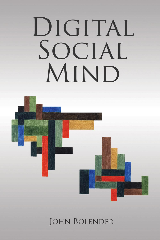 Bolender, John - Digital Social Mind, ebook