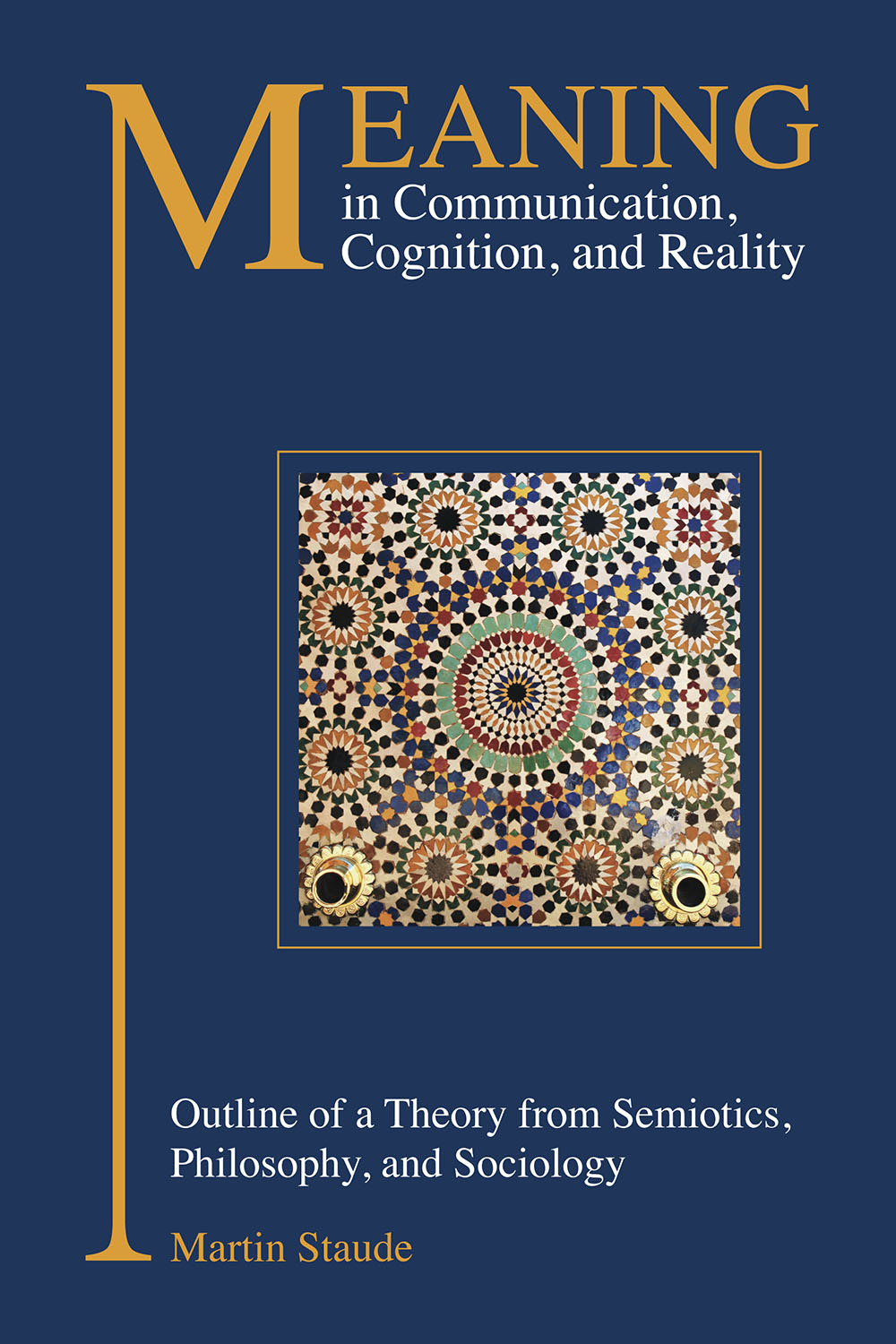 Staude, Martin - Meaning in Communication, Cognition and Reality, ebook