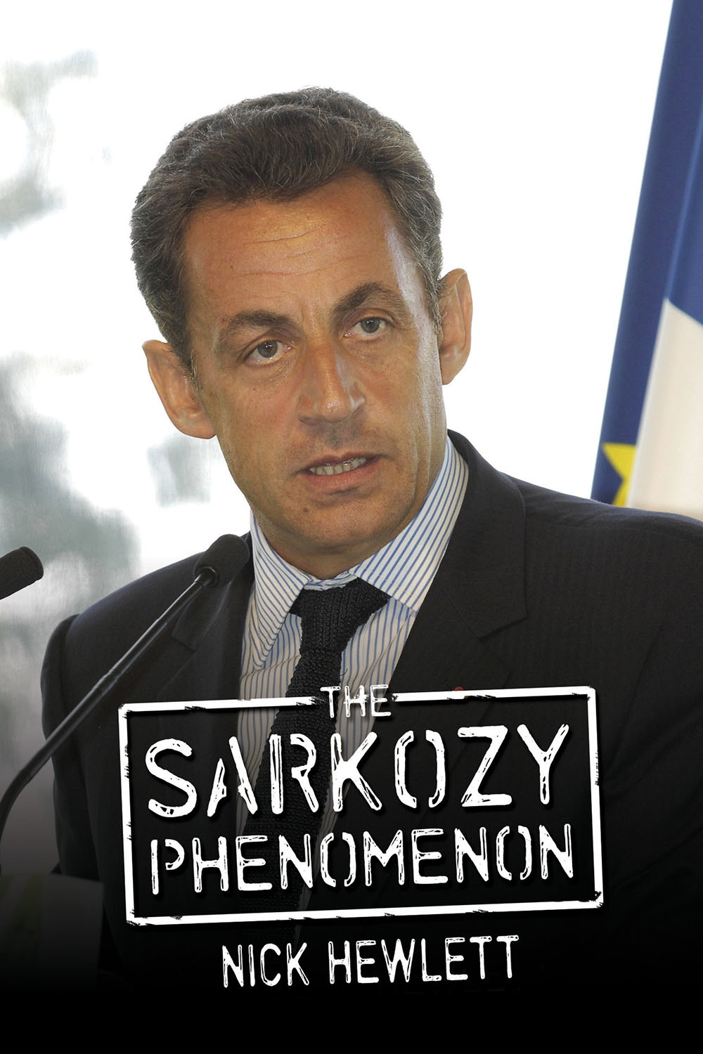 Hewlett, Nick - The Sarkozy Phenomenon, ebook