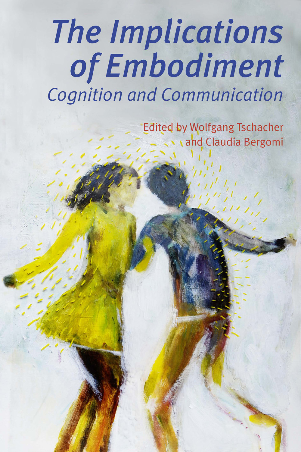 Tschacher, Wolfgang - The Implications of Embodiment, ebook