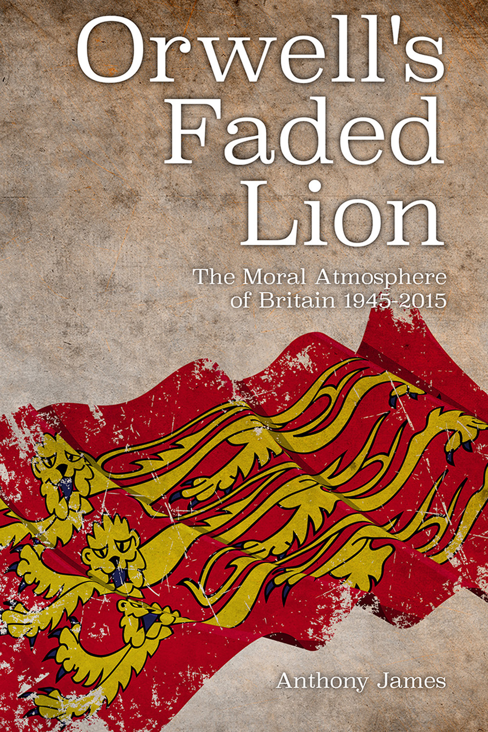 James, Anthony - Orwell's Faded Lion, ebook