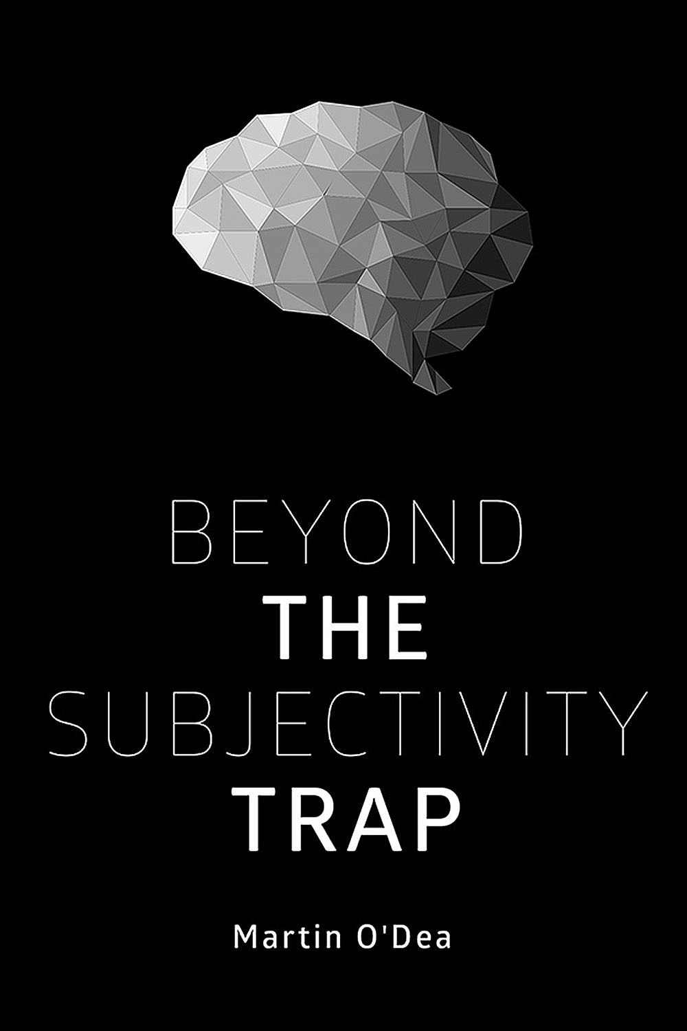 O'Dea, Martin - Beyond the Subjectivity Trap, ebook
