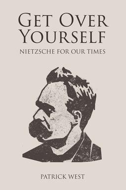 West, Patrick - Get Over Yourself, ebook