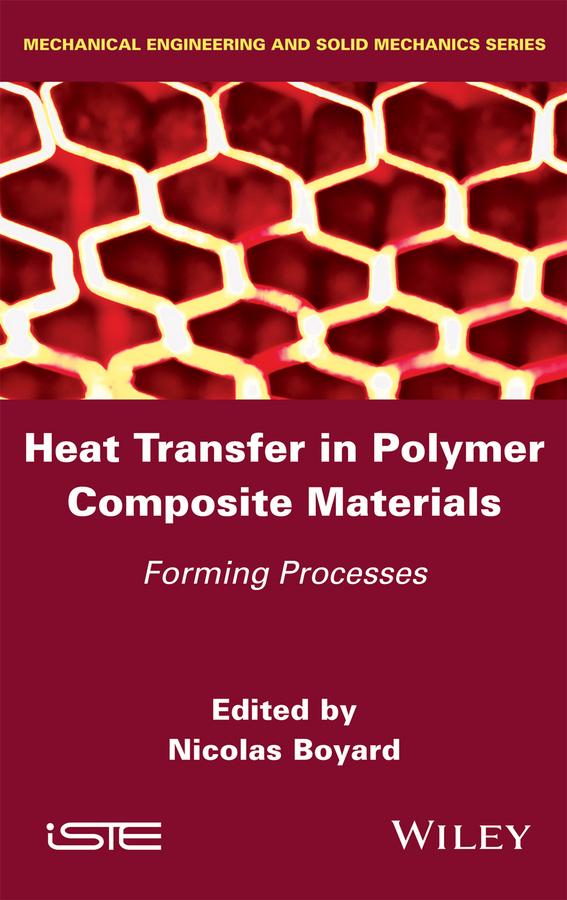Boyard, Nicolas - Heat Transfer in Polymer Composite Materials: Forming Processes, ebook