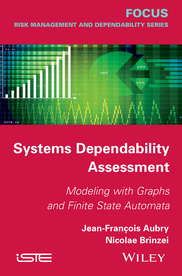Aubry, Jean-Francois - Systems Dependability Assessment: Modeling with Graphs and Finite State Automata, ebook