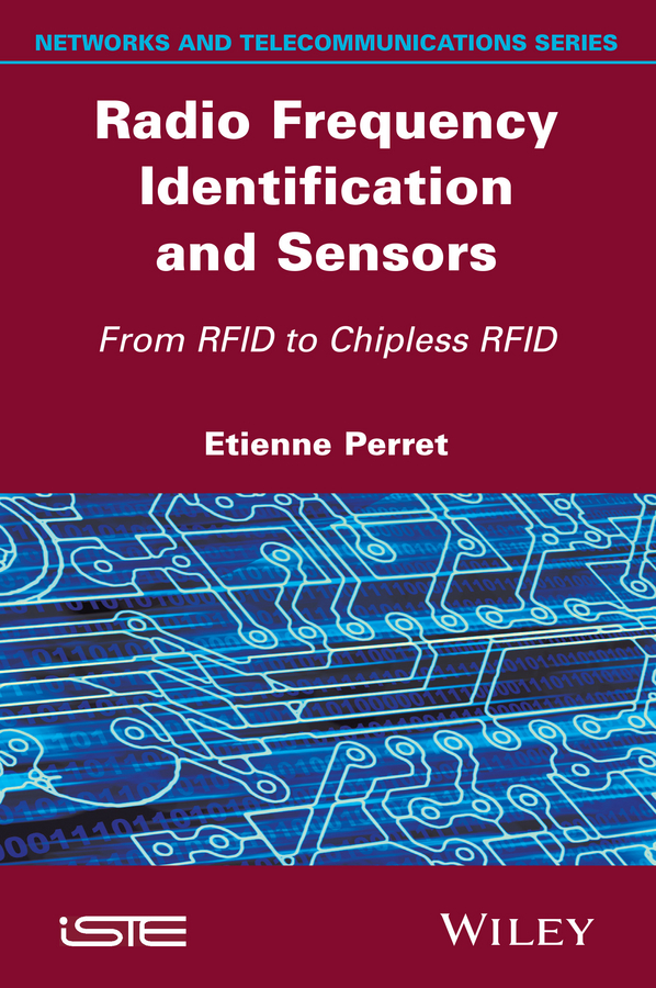 Perret, Etienne - Radio Frequency Identification and Sensors: From RFID to Chipless RFID, ebook