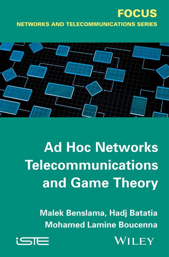Batatia, Hadj - Ad Hoc Networks Telecommunications and Game Theory, ebook