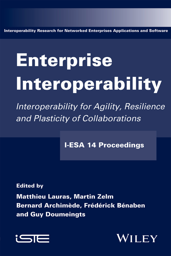 Archim?de, Bernard - Enterprise Interoperability: Interoperability for Agility, Resilience and Plasticity of Collaborations (I-ESA 14 Proceedings), ebook