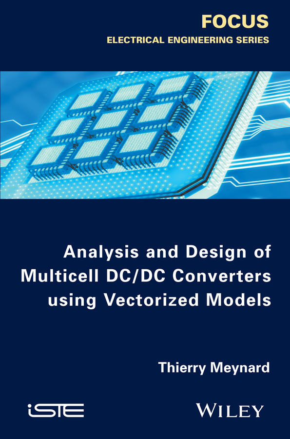 Meynard, Thierry - Analysis and Design of Multicell DC/DC Converters Using Vectorized Models, ebook
