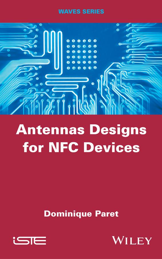 Paret, Dominique - Antenna Designs for NFC Devices, ebook