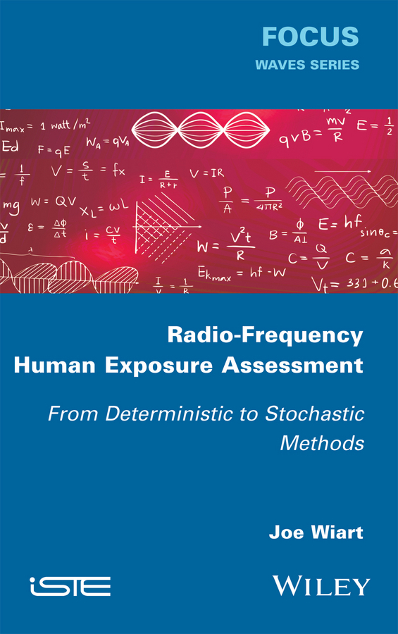 Wiart, Joe - Radio-Frequency Human Exposure Assessment: From Deterministic to Stochastic Methods, ebook