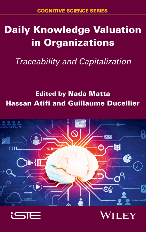 Atifi, Hassan - Daily Knowledge Valuation in Organizations: Traceability and Capitalization, ebook
