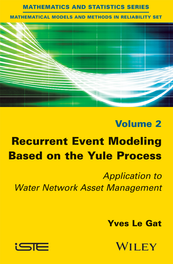 Gat, Yves Le - Recurrent Event Modeling Based on the Yule Process: Application to Water Network Asset Management, ebook