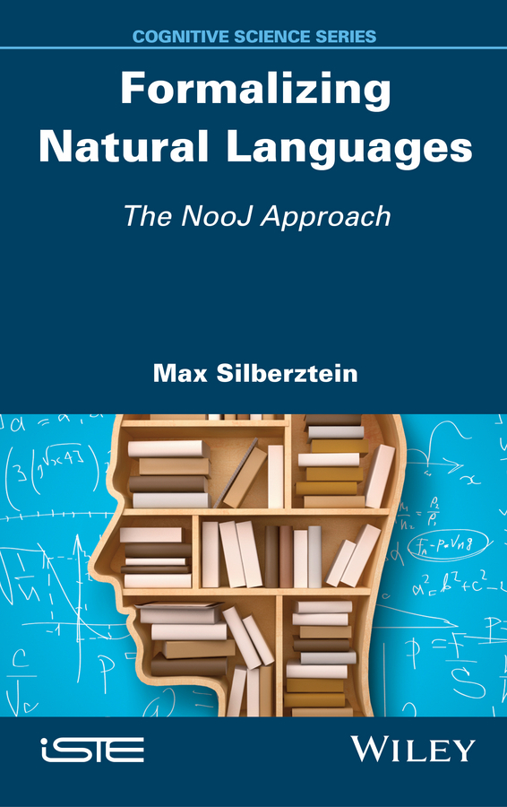 Silberztein, Max - Formalizing Natural Languages: The NooJ Approach, ebook