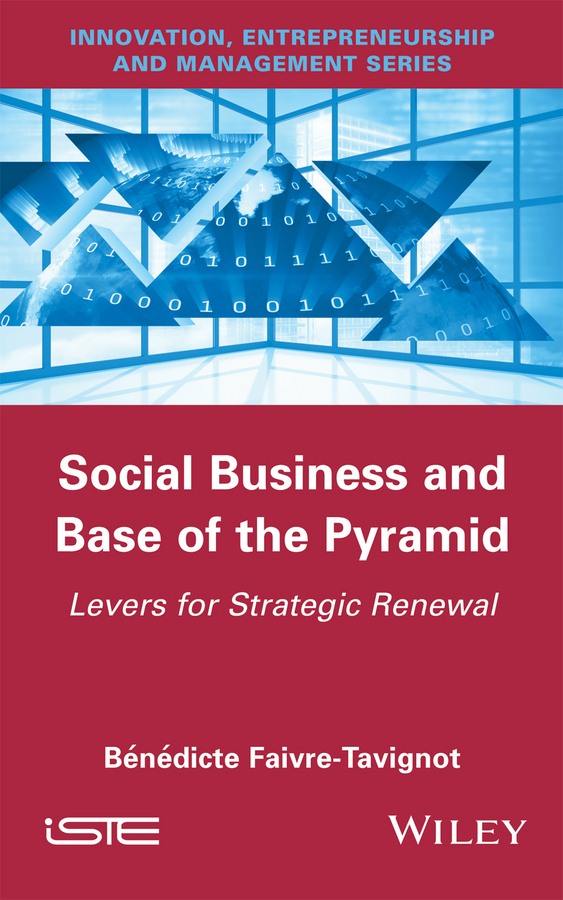 Faivre-Tavignot, Bénédicte - Social Business and Base of the Pyramid: Levers for Strategic Renewal, ebook