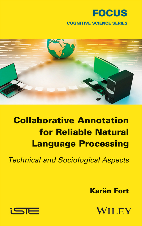 Fort, Karën - Collaborative Annotation for Reliable Natural Language Processing: Technical and Sociological Aspects, ebook