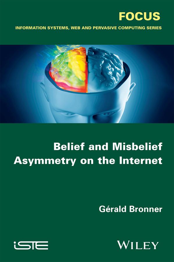 Bronner, Gérald - Belief and Misbelief Asymmetry on the Internet, e-kirja