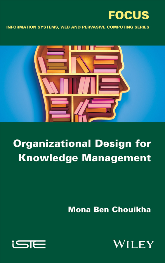 Chouikha, Mona Ben - Organizational Design for Knowledge Management, ebook