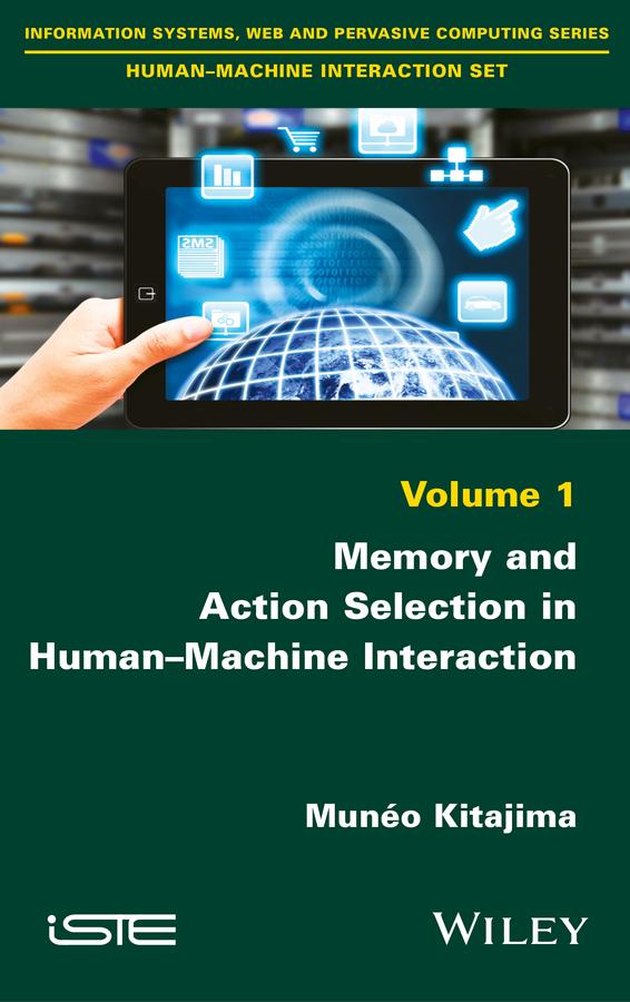 Kitajima, Munéo - Memory and Action Selection in Human-Machine Interaction, ebook