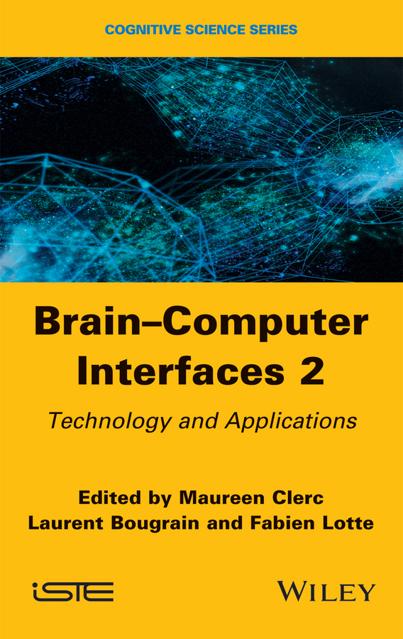 Bougrain, Laurent - Brain-Computer Interfaces 2: Technology and Applications, ebook