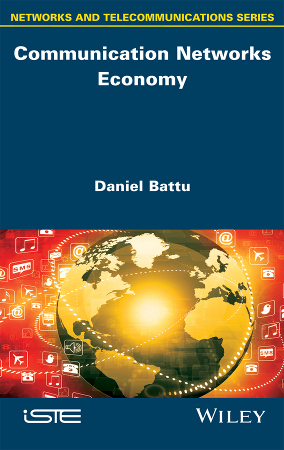 Battu, Daniel - Communication Networks Economy, ebook