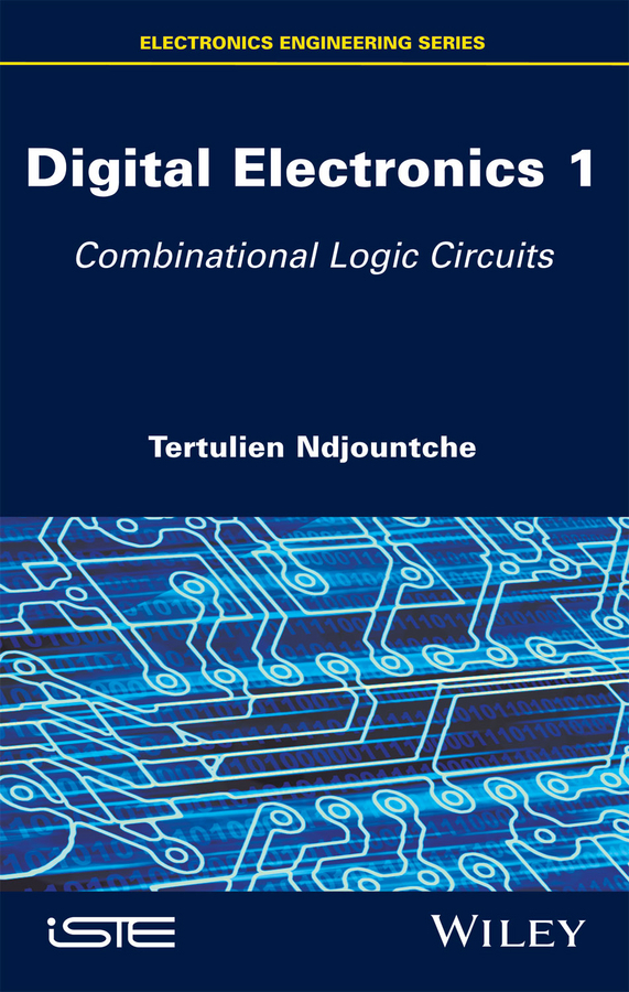 Tertulien, Ndjountche - Digital Electronics, Volume 1: Combinational Logic Circuits, e-bok