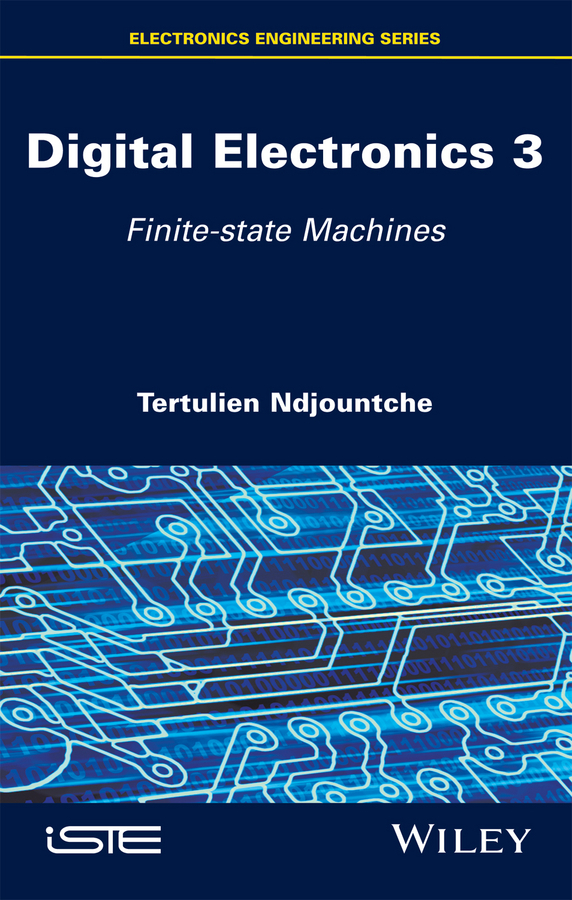 Ndjountche, Tertulien - Digital Electronics 3: Finite-state Machines, ebook