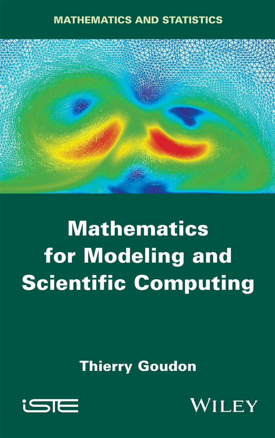 Goudon, Thierry - Mathematics for Modeling and Scientific Computing, ebook