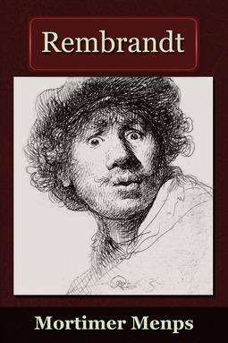 Menpes, Mortimer - Rembrandt, e-kirja