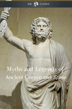 Berens, E M - The Myths and Legends of Ancient Greece and Rome, ebook