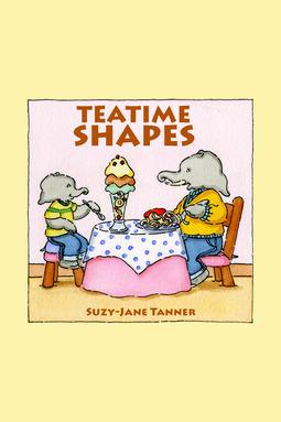 Tanner, Suzy-Jane - Teatime Shapes, ebook