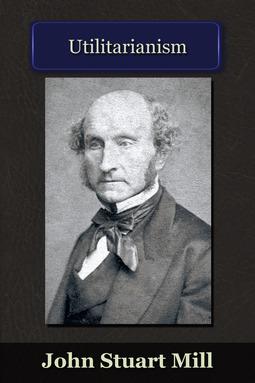Mill, John Stuart - Utilitarianism, ebook
