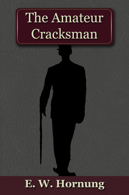Hornung, E.W. - The Amateur Cracksman, ebook