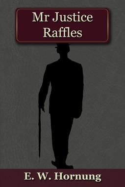 Hornung, E.W. - Mr Justice Raffles, ebook