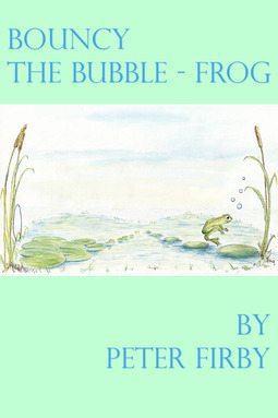 Firby, Peter - Bouncy the Bubble-Frog, ebook