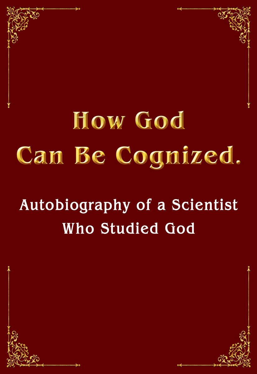 Antonov, Vladimir - How God Can Be Cognized. Autobiography of a Scientist Who Studied God, ebook