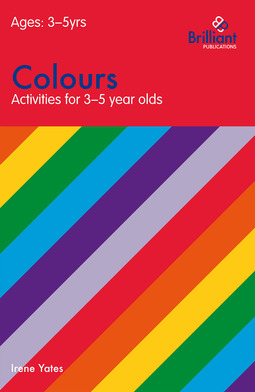 Yates, Irene - Colours (Activities for 3–5 Year Olds), ebook